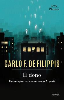 Il dono. Un'indagine del commissario Argenti - Carlo F. De Filippis - ebook