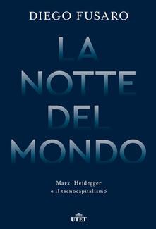 La notte del mondo. Marx, Heidegger e il tecnocapitalismo - Diego Fusaro - ebook