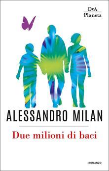 Due milioni di baci - Alessandro Milan - copertina