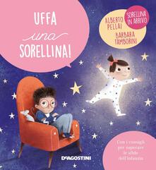 Cefalufilmfestival.it Uffa una sorellina! Ediz. a colori Image