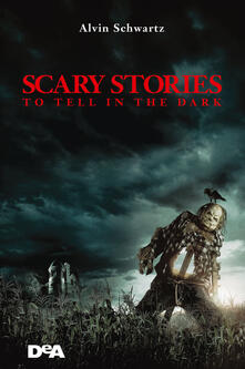 Teamforchildrenvicenza.it Scary stories to tell in the dark. Storie spaventose da raccontare al buio Image