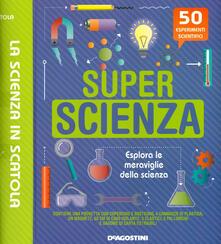 Antondemarirreguera.es Super scienza. La scienza in scatola. Con gadget Image