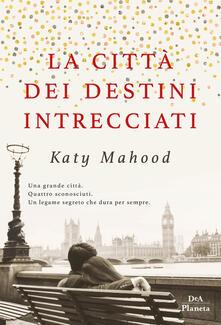 La città dei destini incrociati - Katy Mahood - copertina