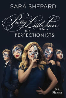 The perfectionists. Pretty little liars - Sara Shepard,Marilisa Pollastro - ebook