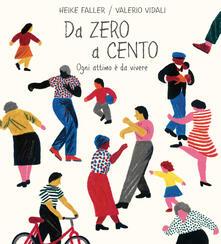 Da zero a cento. Ogni attimo è da vivere. Ediz. a colori.pdf