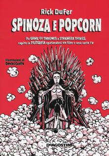 Spinoza e popcorn. Da Game of thrones a Stranger things, capire la filosofia sparandosi un film o una serie TV.pdf