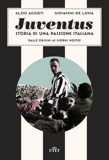 Listadelpopolo.it Juventus. Storia di una passione italiana. Dalle origini ai giorni nostri Image