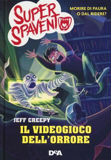 Il videogioco dell'orrore. Super spavento - Jeff Creepy - copertina