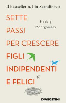 Sette passi per crescere figli indipendenti e felici.pdf