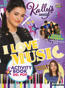 Associazionelabirinto.it I love music. L'activity book del pop. Kally's Mashup Image