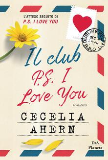 Il club P.S. I love you - Cecelia Ahern - copertina