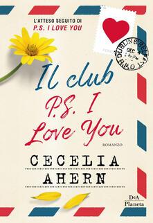 Il club P.S. I love you - Cecelia Ahern,Francesca Pè - ebook