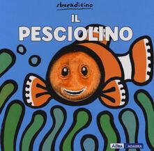 Premioquesti.it Il pesciolino. Ediz. a colori Image
