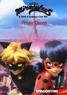 Prime Queen. Miraculous. Le storie di Ladybug e Chat Noir - copertina
