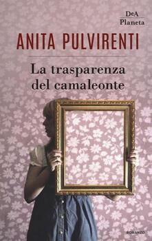 La trasparenza del camaleonte - Anita Pulvirenti - copertina