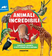 Animali incredibili. Curiosità, segreti e fatti strani della natura. Discovery - copertina
