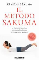 Il metodo Sakuma. Lo straordinario metodo per rimodellare il corpo in cinque minuti al giorno