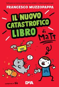Libro Il nuovo catastrofico libro di Matt Francesco Muzzopappa