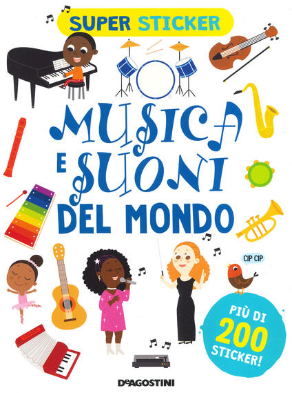 Musica e suoni del mondo. Super sticker. Ediz. a colori - Silvia Lombardi - copertina