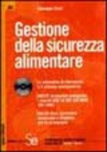 Libro Gestione della sicurezza alimentare. Con CD-ROM Giuseppe Zicari