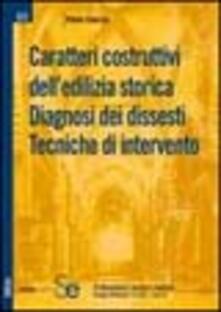 Caratteri costruttivi delledilizia storica. Diagnosi dei dissesti. Tecniche dintervento.pdf
