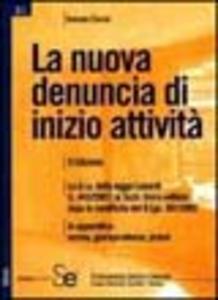 Libro La nuova denuncia di inizio attività Antonio Ciccia