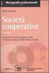 Libro Società cooperative. Novità fiscali 2005. Decreto correttivo bis della riforma societaria Bruno Pagamici
