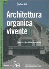 Architettura organica vivente. Nascita, attualita e prospettive