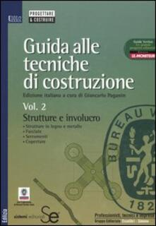 Secchiarapita.it Guida alle tecniche di costruzione. Vol. 2: Strutture e involucro. Image