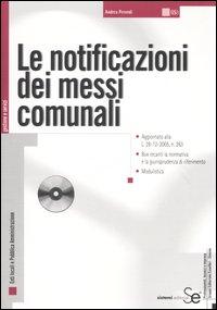Le notificazioni dei messi comunali. Con CD-ROM
