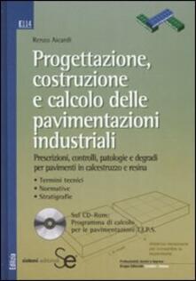 Progettazione, costruzione e calcolo delle pavimentazioni industriali. Con CD-ROM.pdf
