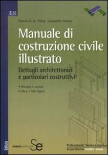 Manuale di costruzione civile illustrato. Dettagli architettonici e particolari costruttivi.pdf