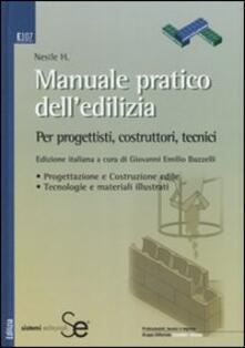 Winniearcher.com Manuale pratico dell'edilizia. Per progettisti, costruttori, tecnici Image
