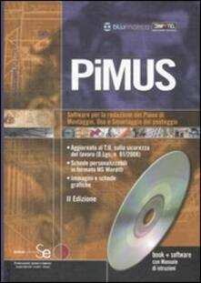 Filippodegasperi.it PiMUS. Software per la redazione del piano di montaggio, uso e smontaggio del ponteggio. Con CD-ROM Image