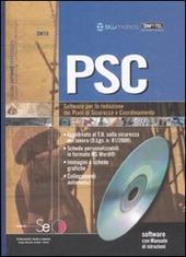 PSC. Software per la redazione dei piani di sicurezza e coordinamento. Con CD-ROM