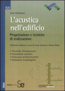 Foto Cover di L' acustica nell'edificio. Progettazione e tecniche di realizzazione, Libro di Loic Hamayon, edito da Sistemi Editoriali