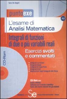 Parcoarenas.it L' esame di analisi matematica. Integrali di funzioni di due o più variabili reali. Con CD-ROM Image