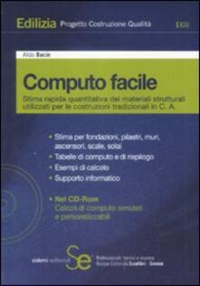 Computo facile. Stima rapida quantitativa dei materiali strutturali utilizzati per le costruzioni tradizionali in C. A. Con CD-ROM.pdf