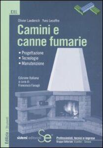 Foto Cover di Camini e canne fumarie. Progettazione, tecnologie, manutenzione, Libro di Olivier Laederich,Yves Lecoffre, edito da Sistemi Editoriali