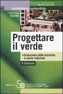 Foto Cover di Progettare il verde, Libro di Annibale Sicurella, edito da Sistemi Editoriali