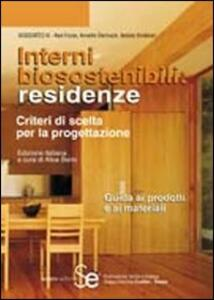 Interni biosostenibili: residenze. Criteri di scelta per la progettazione. Guida ai prodotti e ai materiali