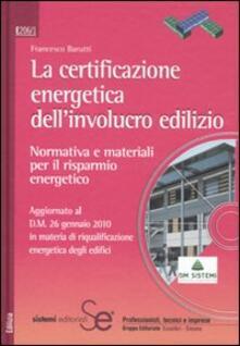 La certificazione energetica dellinvolucro edilizio. Normativa e materiali per il risparmio energetico. Con CD-ROM.pdf