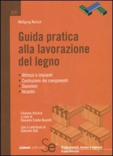 Guida pratica alla lavorazione del legno.pdf