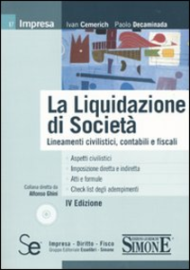 Libro La liquidazione di società. Lineamenti civilistici, contabili e fiscali. Con CD-ROM Ivan Cemerich , Paolo Decaminada