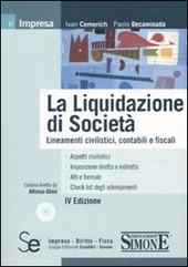 La liquidazione di società. Lineamenti civilistici, contabili e fiscali. Con CD-ROM