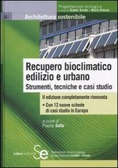 Recupero bioclimatico edilizio e urbano. Strumenti, tecniche e casi studio