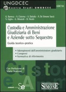 Custodia e amministrazione giudiziaria di beni e aziende sotto sequestro. Guida teorico-pratica.pdf