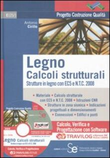 Writersfactory.it Legno. Calcoli strutturali. Strutture in legno con EC5 e N.T.C. 2008. Con software Travilog express Image