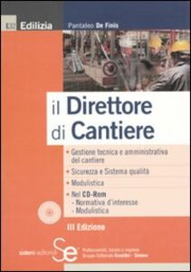Libro Il direttore di cantiere. Con CD-ROM Pantaleo De Finis