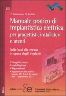 Promoartpalermo.it Manuale pratico di impiantistica elettrica per progettisti, installatori e utenti. Dalle basi alla messa in opera degli impianti Image
